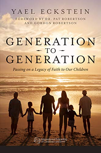 Generation to Generation: Passing on a Legacy of Faith to Our Children de [Ecsktein, Yael]