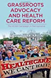 Grassroots Advocacy and Health Care Reform : The HCAN Campaign in Pennsylvania, Stier, Marc, 1137339195