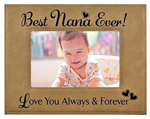 """GIFT NANA PICTURE FRAME ~ Engraved Leatherette Frame ~ """"Best Nana Ever - Love You Always & Forever"""" - Mother's Day Nana Birthday Gift Nana Christmas Gift Grandma Granddaughter Son (Beige, 4x6)"""