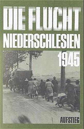 Die Flucht - Niederschlesien 1945