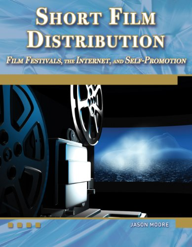 Short Film Distribution  Film Festivals  The Internet  And Self Promotion  Digital Filmmaker Series