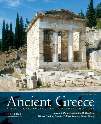 Ancient Greece: A Political, Social, and Cultural History, 3rd Edition by Pomeroy, Sarah B., Burstein, Stanley M., Donlan, Walter, Rob (2011) Paperback