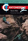 Canyoneering 2: Technical Loop Hikes in Southern Utah