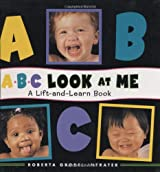 ABC Look at Me! A Lift-and-Learn Book