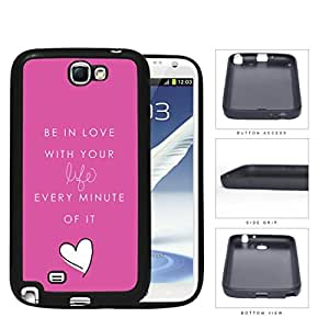 Girly Love Your Life Quote With Pink Background Rubber Silicone TPU Cell Phone Case Samsung Galaxy Note 2 II N7100 by runtopwell