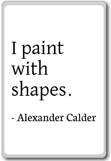 I Pintura con formas. - Alexander Calder citas imán para nevera ...
