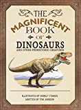 img - for The Magnificent Book of Dinosaurs and Other Prehistoric Creatures book / textbook / text book