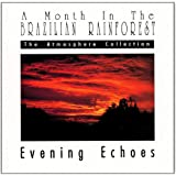 A Month in the Brazilian Rainforest: Evening Echoes