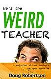 He's the Weird Teacher, Doug Robertson, 1492193836