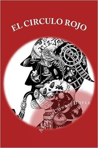 El circulo rojo: 56 relatos cortos sobre Sherlock Holmes: Amazon.es: Arthur Conan Doyle, Anton Rivas S.: Libros