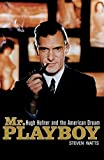 img - for Mr Playboy: Hugh Hefner and the American Dream by Steven Watts (2009-08-01) book / textbook / text book