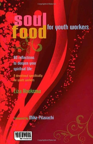 Soul Food for Youth Workers: 80 Reflections to Deepen Your Spiritual Life