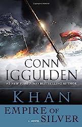 Khan: Empire of Silver: A Novel (The Khan Dynasty) by Iggulden, Conn (2011) Paperback