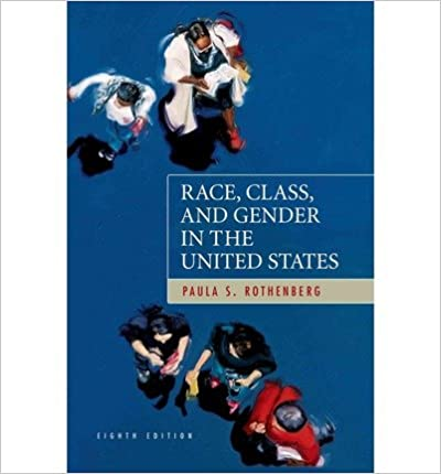 Book [ Race, Class, and Gender in the United States[ RACE, CLASS, AND GENDER IN THE UNITED STATES ] By Rothenberg, Paula S. ( Author )Sep-11-2009