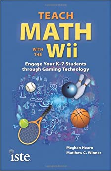 Book Teach Math with the Wii: Engage Your K-7 Students through Gaming Technology