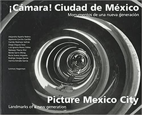 ?C?mara! Ciudad de M?xico / Picture Mexico City by Getty Trust Publications (1997-12-11)