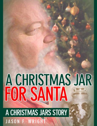 A Christmas Jar for Santa: A Christmas Jars Short Story by [Wright, Jason F.]