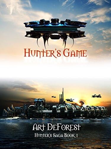 Hunter's Game: An Alex Hunter Story (Hunter's Saga Book 1) by [DeForest, Art]
