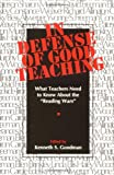 In Defense of Good Teaching : What Teachers Need to Know about The, Goodman, Ken, 1571100865