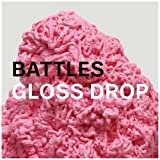 Gloss Drop by Battles (2011-06-07)