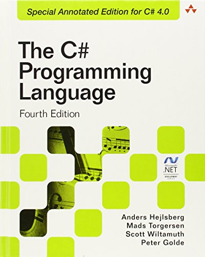 The C# Programming Language (Covering C# 4.0) (4th Edition) (Microsoft Windows Development Series) by Addison-Wesley Professional