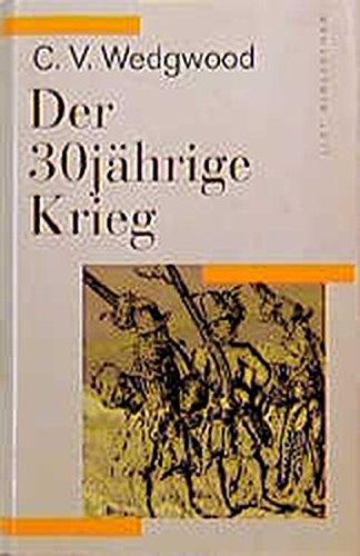 Der 30jährige Krieg (List Bibliothek) Gebundenes Buch – 1994 C V Wedgwood A G Girschick List Verlag 3471792104