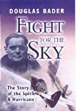 img - for FIGHT FOR THE SKY: The Story of the Spitfire and Hurricane by Douglas Bader (2003-08-15) book / textbook / text book