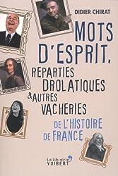 Mots d'esprit, reparties drolatiques et autres vacheries de l'histoire de France