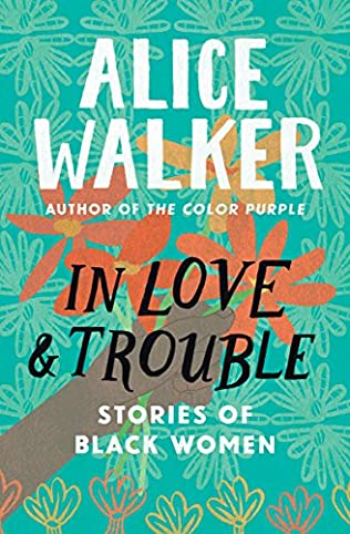 In Love And Trouble By Alice Walker