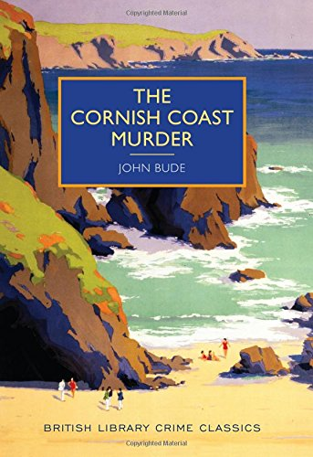 Read Online The Cornish Coast Murder (British Library Crime Classics) PDF