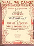 Shall We Dance? (Rodgers & Hammerstein Present Gertrude Lawrence in a New Musical Play The King and I)