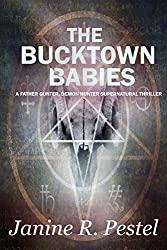 The Bucktown Babies: A Father Gunter, Demon Hunter Supernatural Thriller