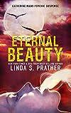 Eternal Beauty: A Gripping Serial Killer Thriller (Catherine Mans' Suspense Book 2)