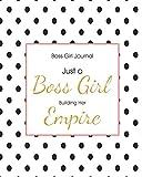 img - for Boss Girl Journal: Just a Boss Girl Building Her Empire book / textbook / text book