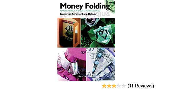 Money Folding Making Banknotes Into Gifts You Can Spend Jannie Van