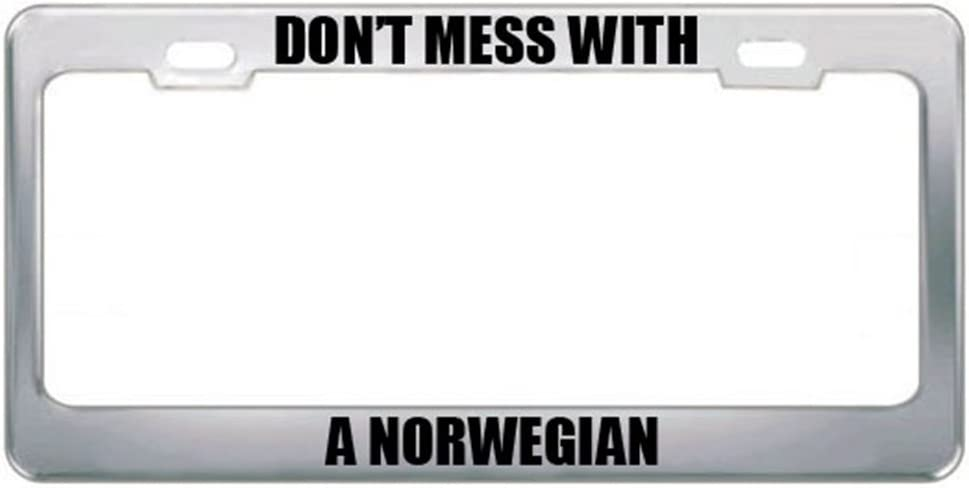 Amazon Com Speedy Pros Don T Mess With A Norwegian Nationality Norway License Plate Frame Automotive