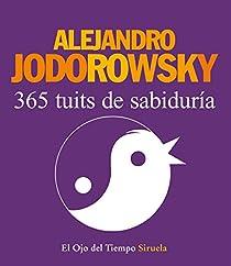 365 tuits de sabiduría par Jodorowsky