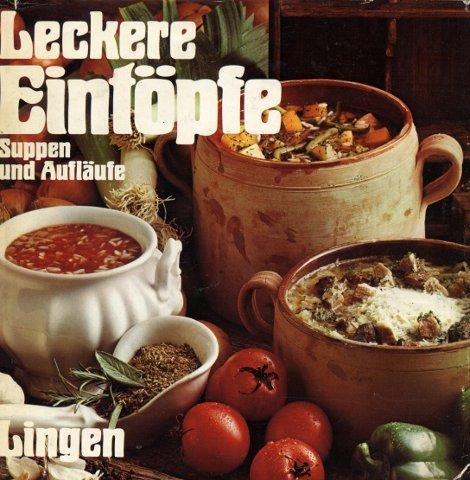Leckere Eintöpfe - Suppen und Aufläufe