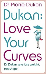 Love Your Curves: Dr. Dukan Says Lose Weight, Not Shape (Dukan Diet)
