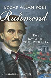 Edgar Allan Poe's Richmond:: The Raven in the River City