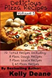 Delicious Pizza Recipes: 72 Total Pizza Recipes Including: 8 Pizza Dough Recipes, 3 Pizza Sauce Recipes, & 61 Pizza Recipes.