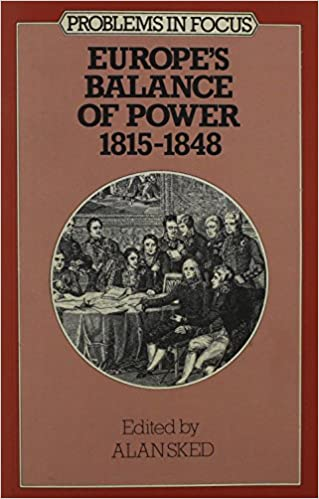 Book Europe's Balance of Power, 1815-48 (Problems in Focus)