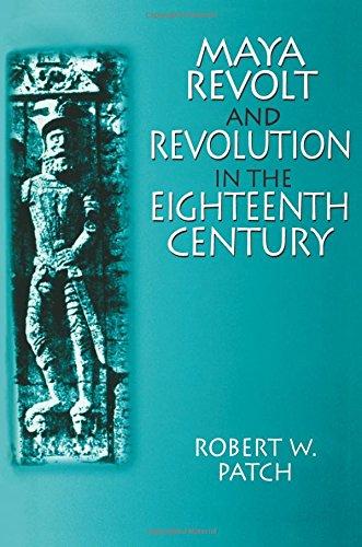 Maya Revolt and Revolution in the Eighteenth Century (Latin American Realities (Paperback))