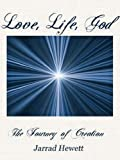 Love, Life, God: The Journey of Creation