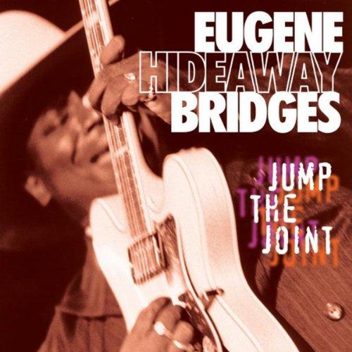 Eugene Hideaway Bridges - Jump the Joint