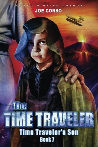 The Time Traveler: The Time Traveler's Son (Volume 7) ebook