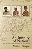 An Infinity of Nations: How the Native New World Shaped Early North America (Early American Studies)