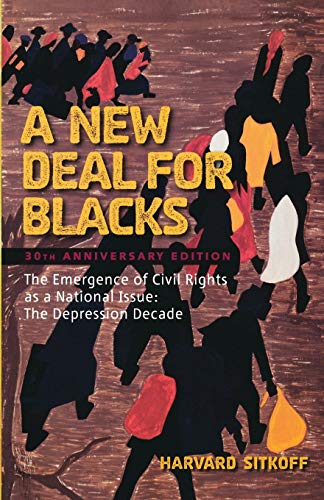 A New Deal for Blacks: The Emergence of Civil Rights as a...