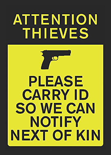 Attention Thieves Please Carry ID Sign - Funny Gun Right Signs