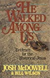 He Walked among Us, Josh McDowell, 0898402301